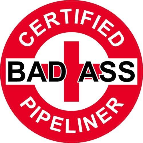 "3 Red Certified Bad Ass Pipeliner 2"" Hard Hat Helmet Stickers H719"