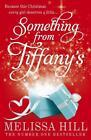 Something from Tiffany's von Melissa Hill (2011, Taschenbuch)