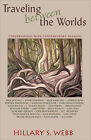 Traveling Between the Worlds: Conversations with Contemporary Shamans by Hillary S. Webb (Paperback, 2004)
