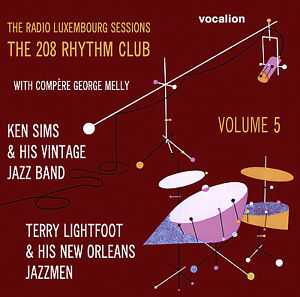 Terry Lightfoot, Ken Sims The Radio Luxembourg Sessions The208 Rhythm Club Vol 5