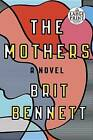 The Mothers by Brit Bennett (Paperback / softback, 2016)