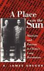 Place in the Sun : Marxism and Fascism in China's Long Revolution by A. James Gregor (2000, Hardcover)