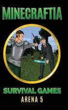 Minecraft Hunger Games Book: Minecraftia: Survival Games Arena 5 : Desperate...