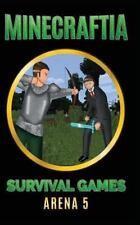 Minecraft Hunger Games Book: Minecraftia: Survival Games Arena 5 : Desperate...
