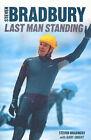Steven Bradbury: Last Man Standing by Guy Smart, Steven Bradbury (Paperback, 2005)