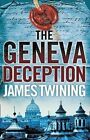 The Geneva Deception by James Twining 9780007230426
