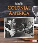 School in Colonial America by Shelley Swanson Sateren (Hardback, 2016)