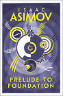 Prelude to Foundation by Isaac Asimov (Paperback, 2016)