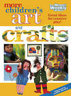 More Children's Art and Crafts by Bauer Media Books (Paperback, 1990)