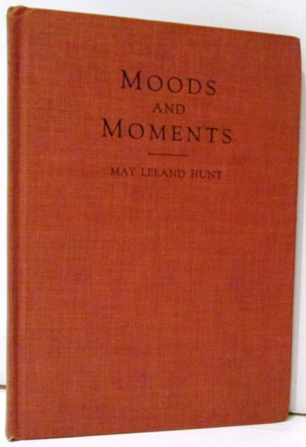 Moods and moments,.Hunt, Mary Leland.Signed.Book.Very Good
