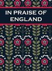 In Praise of England: Inspirational Quotes and Poems from William Shakespeare to William Blake by Paul Harper (Hardback, 2014)