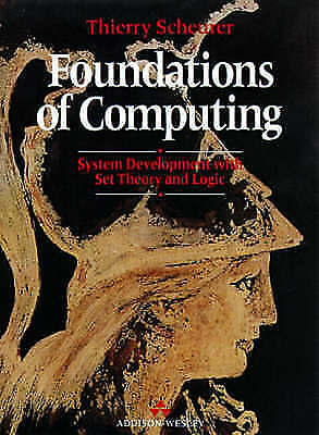 (Good)-Foundations of Computing: Systems Development with Set Theory and: System