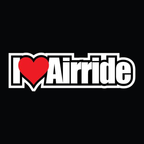 I LOVE AIRRIDE ANY SIZE VINYL DECAL BUMPER STICKER P215