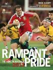 Rampant Pride: The Lions in Australia 2013 by Mick Cleary (Hardback, 2013)