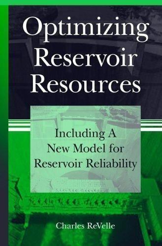Optimizing Reservoir Resources: Including a New Model for Reservoir Reliability,