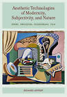 Aesthetic Technologies of Modernity, Subjectivity, and Nature: Opera, Orchestra, Phonograph, Film by Richard Leppert (Hardback, 2015)