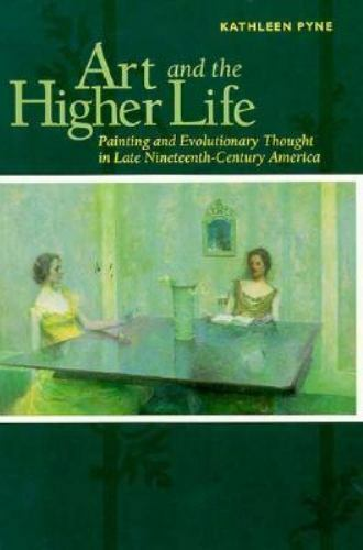 Art and the Higher Life : Painting and Evolutionary Thought in Late Nineteenth-C