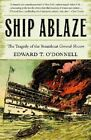 Ship Ablaze by Edward T. O'Donnell (Paperback, 2004)