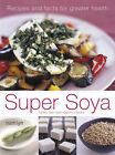 Super Soya: Recipes and Facts for Greater Health by Tanya Carr, Joanna Farrow (Paperback, 2005)