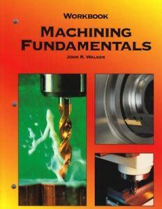 Machining-Fundamentals-Workbook-by-Walker-John-R