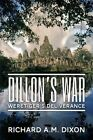 Dillon's War: Weretiger's Deliverance by Richard A M Dixon (Paperback / softback, 2015)