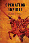 Operation Infidel by Dom Contreras (Paperback / softback, 2010)