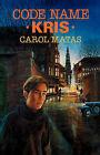 Code Name Kris by CAROL MATAS (Paperback, 2007)