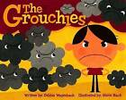The Grouchies by Debbie Wagenbach (Hardback, 2009)