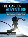 Career Adventure : Your Guide to Personal Assessment, Career Exploration, and Decision Making by Susan M. Johnston (2013, Paperback, Revised)