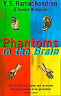 Phantoms in the Brain: Human Nature and the Architecture of the Mind by V. S. Ramachandran, Sandra Blakeslee (Paperback, 1999)