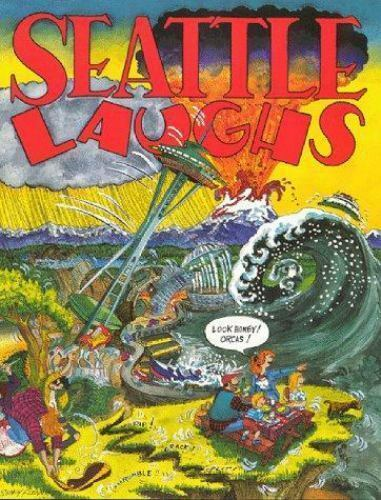 Seattle Laughs : Cartoonists Look at Seattle