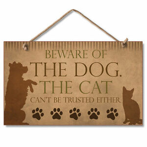 Retro-Wooden-Sign-Wall-Plaque-Beware-of-the-Dog-The-Cat-Can-039-t-Be-Trusted-Either