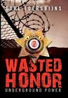 Wasted Honor 2 by Carl Toersbijns 9781453529812 Paperback 2010