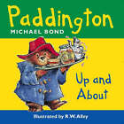 Paddington Bear Up and About by Michael Bond (Board book, 1999)