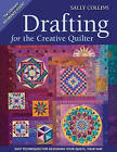 Drafting for the Creative Quilter by Sally Collins (Paperback, 2010)