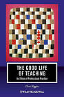 The Good Life of Teaching: An Ethics of Professional Practice by Chris Higgins (Paperback, 2011)