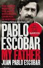 Pablo Escobar: My Father by Juan Pablo Escobar (Paperback, 2017)