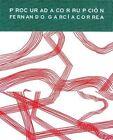Fernando Garcia Correa: Procurada Corrupcion by Rm (Hardback, 2014)