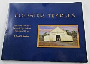 Hoosier Temples Pictorial History Of Indiana High School Basketball