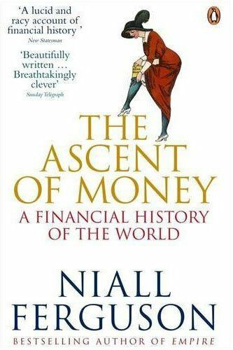 The Ascent of Money: A Financial History of the World By Niall  .9780141035482