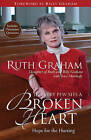 In Every Pew Sits a Broken Heart: Hope for the Hurting by Ruth Graham (Paperback, 2008)