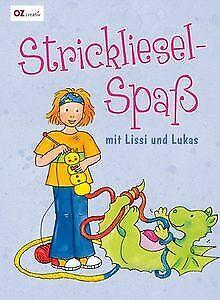 Strickliesel-Spaß mit Lissi und Lukas von unbekannt   Buch   Zustand sehr gut