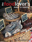 The Food-lover's Guide to Europe by Cara Frost-Sharratt (Paperback, 2011)