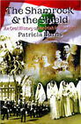 The Shamrock and the Shield: An Oral History of the Irish in Montreal by Patricia Burns (Paperback, 2005)