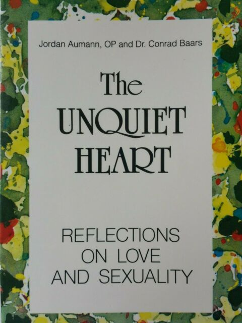 The Unquiet Heart: Reflections on Love and Sexuality