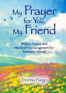 My prayer for you my friend wishes hopes and words of stock photo thecheapjerseys Choice Image