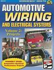 Automotive Wiring and Electrical Systems Vol. 2: Projects by Tony Candela (Paperback / softback)