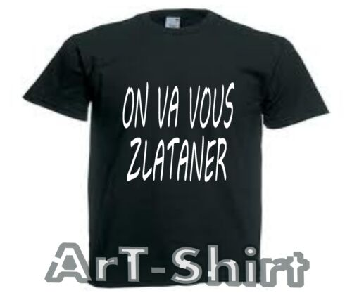 SOLDES!!! T-SHIRT ON VA VOUS ZLATANER foot Ibrahimovic Ibra S M L XL XXL homme