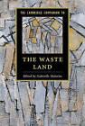 The Cambridge Companion to The Waste Land by Cambridge University Press (Hardback, 2015)
