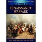 Renaissance Warfare by James Grant (Hardback, 2012)